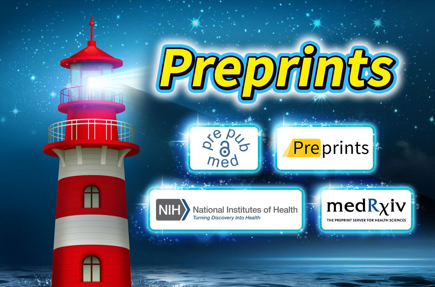 Preprints: Shining a light on emerging research